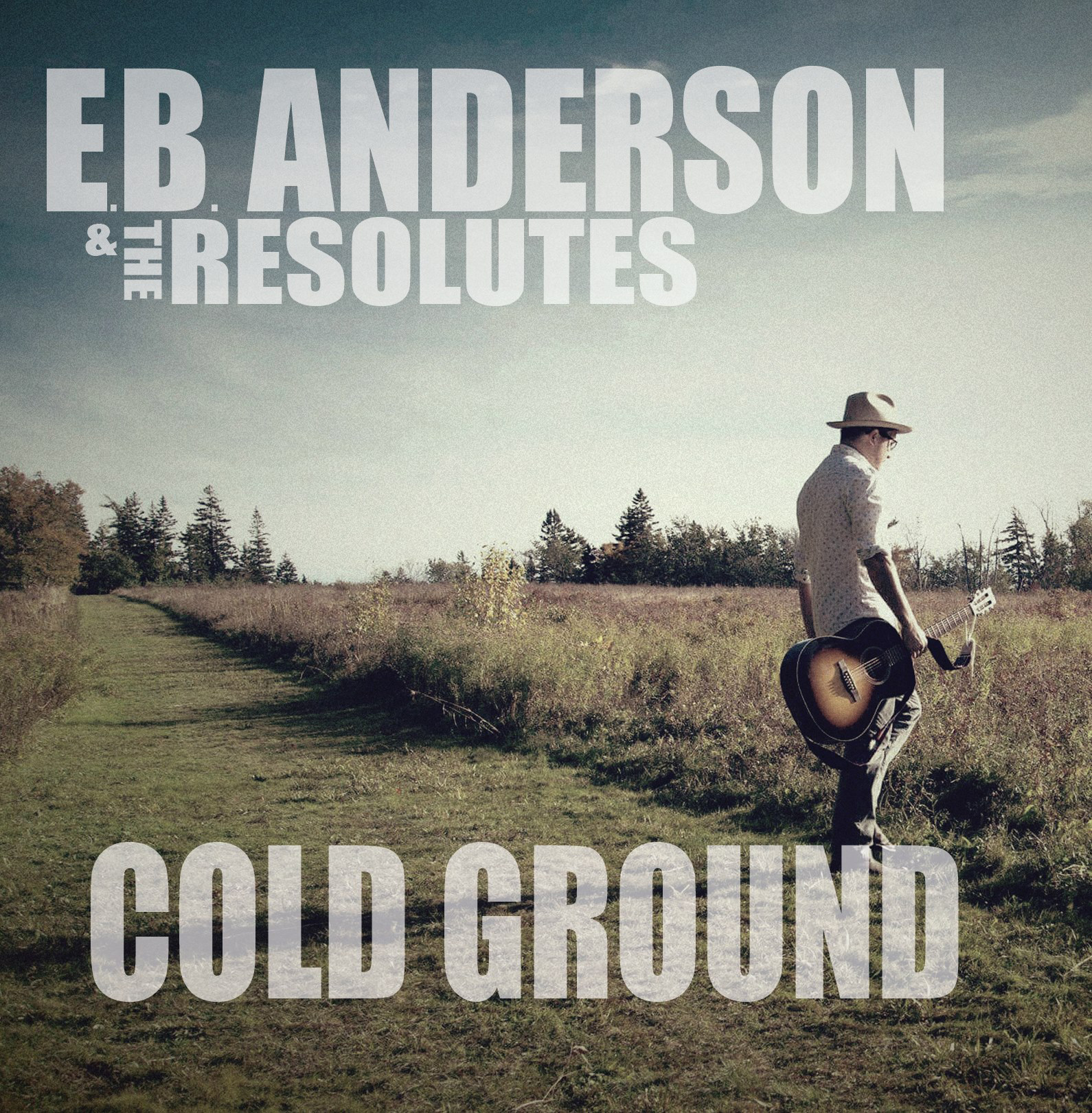 Cover photo for the latest E.B.Anderson & The Resolutes CD